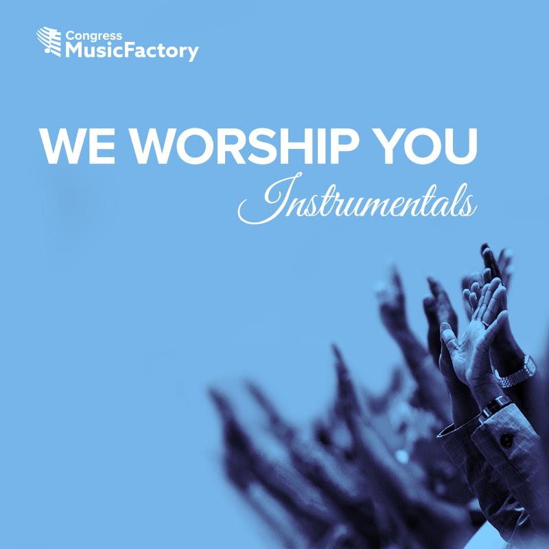 We Worship You Instrumentals